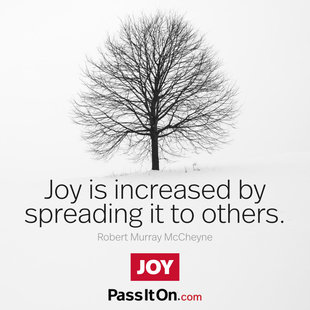 Joy is increased by spreading it to others. #<Author:0x00007f252f552598>