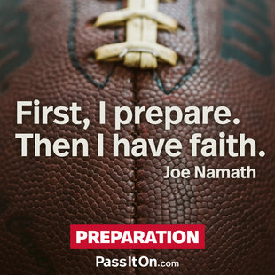 First, I prepare. Then I have faith. #<Author:0x00005616bda7cf18>