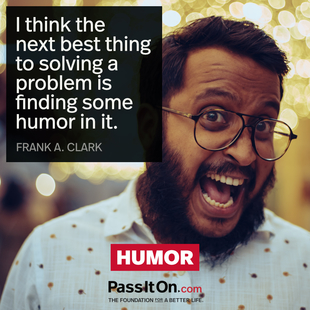 I think the next best thing to solving a problem is finding some humor in it. #<Author:0x00005630752617d0>