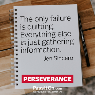 The only failure is quitting. Everything else is just gathering information. #<Author:0x000055a97c710658>