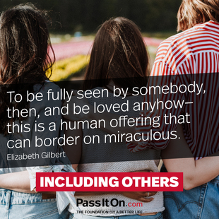 To be fully seen by somebody, then, and be loved anyhow—this is a human offering that can border on miraculous. #<Author:0x00007f62c6d202a0>