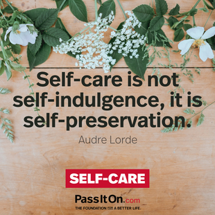 Self-care is not self-indulgence, it is self-preservation. #<Author:0x000055a97d3c65a0>