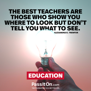 The best teachers are those who show you where to look but don't tell you what to see. #<Author:0x00007f0940f95150>